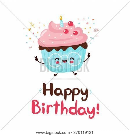 Cute Happy Cupcake. Happy Birthday Hand Drawn Style Card.vector Flat Cartoon Character Illustration