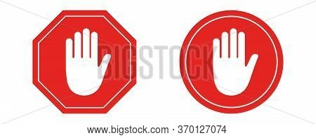 Stop Sign. Red Prohibition Sign With A Human Hand In The Shape Of An Octagon And Circle. Stopping A