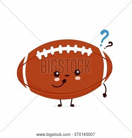 Cute Happy American Football Rugby Ball With Question Mark. Vector Flat Cartoon Character Illustrati