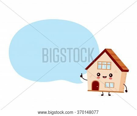 Cute Happy Smiling House With Speech Bubble. Vector Flat Cartoon Character Illustration Icon Design.