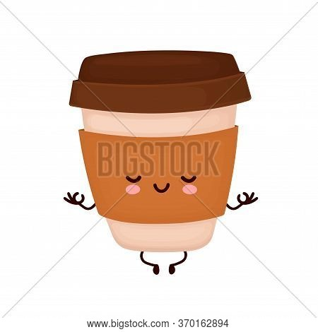Cute Happy Coffee Paper Cup Meditate In Yoga Pose. Vector Flat Cartoon Character Illustration Icon D