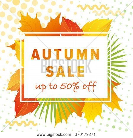 Autumn Leaves Background Vector Illustration. Cartoon Flat Autumn Sale Lettering Poster, Special Off