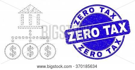 Web Mesh Bank Hierarchy Pictogram And Zero Tax Seal Stamp. Blue Vector Rounded Textured Seal Stamp W