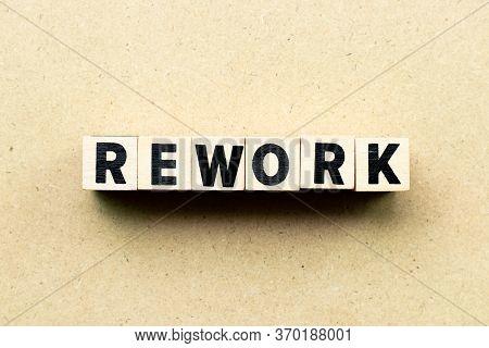 Alphabet Letter Block In Word Rework On Wood Background