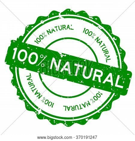 Grunge Green 100 Percent Natural Word Round Rubber Seal Stamp On White Background