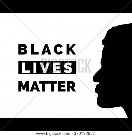 Black Lives Matter. Poster With Black Face Silhouette. Humanity Social Issue. Vector