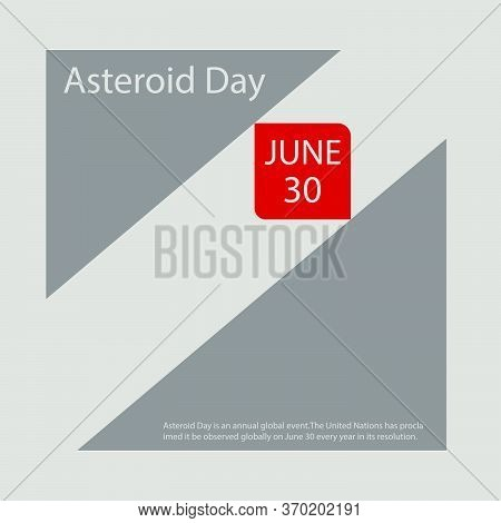 Asteroid Day Is An Annual Global Event.the United Nations Has Proclaimed It Be Observed Globally On
