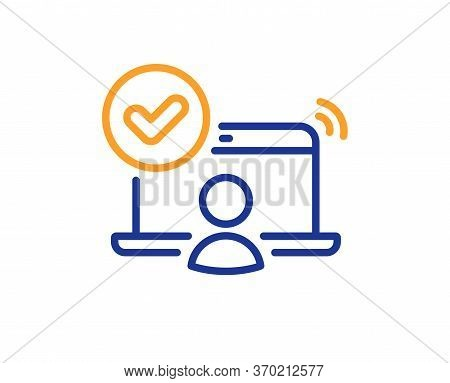 Confirmed Online Access Line Icon. Approved Notebook Sign. Verified User Symbol. Colorful Thin Line