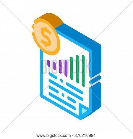 Monetary Statement Document Icon Vector. Isometric Monetary Statement Document Sign. Color Isolated