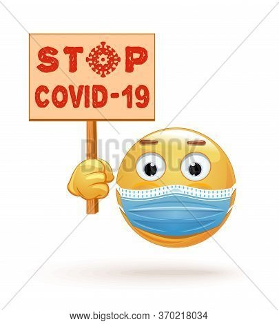 Emoji In Medical Mask Holds In His Hands A Poster With The Inscription - Stop Covid-19. Citizen Wear