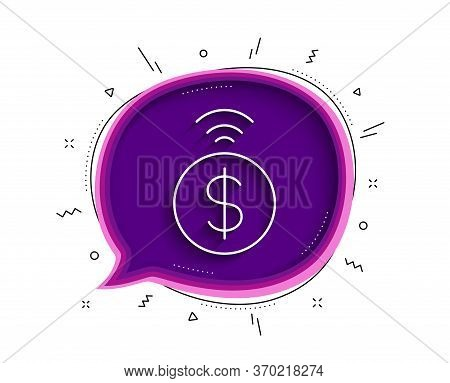 Contactless Payment Line Icon. Chat Bubble With Shadow. Dollar Exchange Sign. Finance Symbol. Thin L