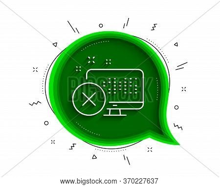 Reject Web Access Line Icon. Chat Bubble With Shadow. Decline Monitor Sign. Delete Device. Thin Line