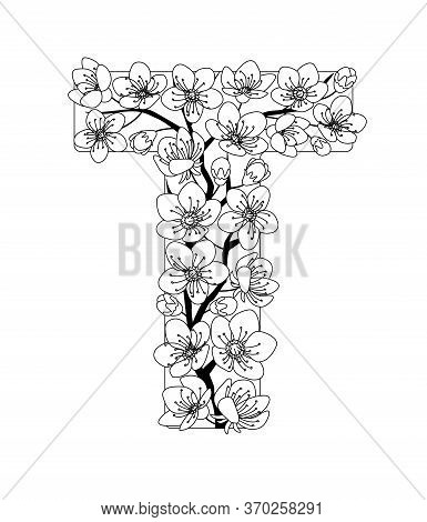 Capital Letter T Patterned With Contour Hand Drawn Doodle Blossom Cherry. Monochrome Page Anti Stres