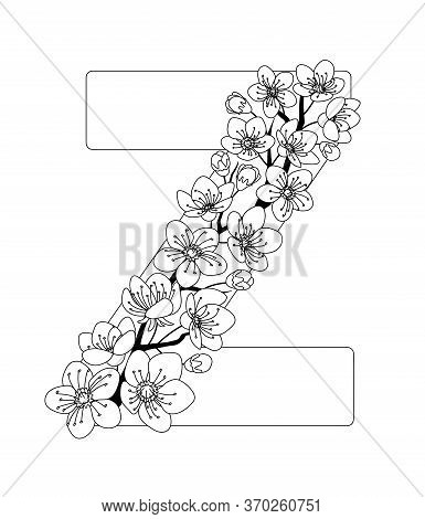 Capital Letter Z Patterned With Contour Hand Drawn Doodle Blossom Cherry. Monochrome Page Anti Stres