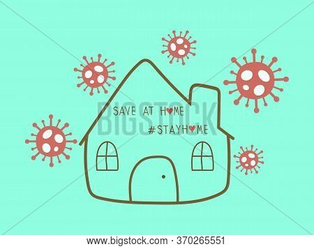 Stay Home Stay Safe Vector Background With Virus Cell And Home Icon. Coronavirus Or Covid 19 Campaig