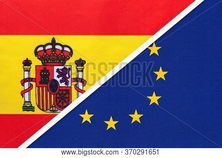 Spain And European Union Or Eu, Symbol Of National Flags From Textile. Relationship, Partnership And