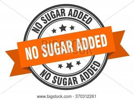 No Sugar Added Label. No Sugar Addedround Band Sign. No Sugar Added Stamp