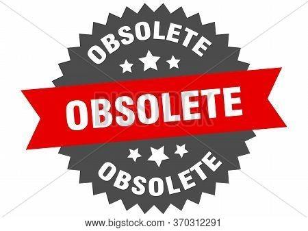 Obsolete Sign. Obsolete Circular Band Label. Round Obsolete Sticker