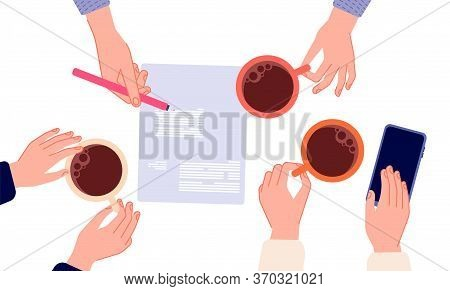 Coffee Break. Business Meeting, Contract Signing Top View. Managers Or Business People Hands Holding