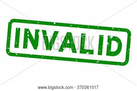 Grunge Green Invalid Word Square Rubber Seal Stamp On White Background