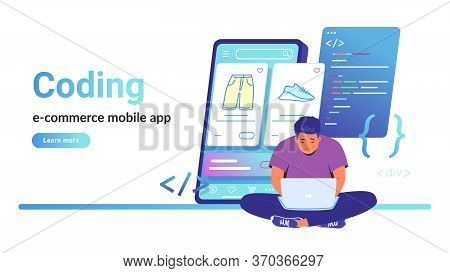Coding E-commerce Mobile App For Online Store. Flat Vector Illustration Of Cute Man Sitting With Lap