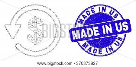 Web Mesh Dollar Refund Icon And Made In Us Seal Stamp. Blue Vector Rounded Scratched Watermark With