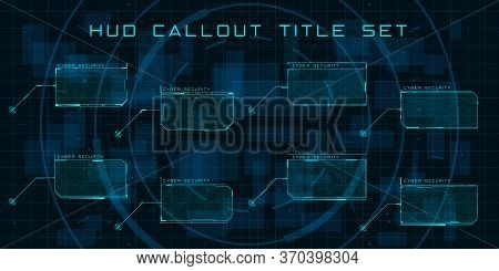 Callout Titles In Hud Style. Set Of Futuristic User Screen Interfaces. Modern Digital Layout Of Cont