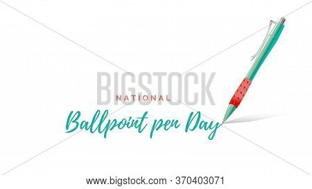 Illustration Related To National Ballpoint Pen Day. Card, Design, Poster Or Banner With The Text Bal