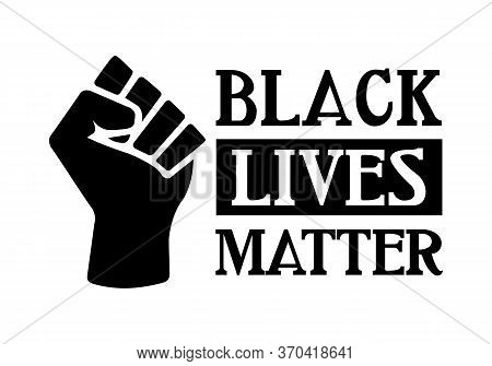 Black Lives Matter With Proud Fist, Black History Pride Symbol, Prejudice And Discrimination Activis