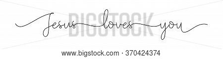 Jesus Loves You. Christian, Bible, Religious Phrase, Quot. Lettering Typography Poster, Banner Vecto