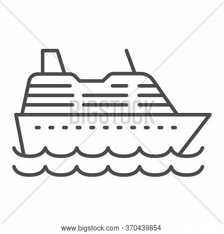 Cruise Ship Thin Line Icon, Ocean Concept, Marine Sail Boat Sign On White Background, Sea Cruise Lin