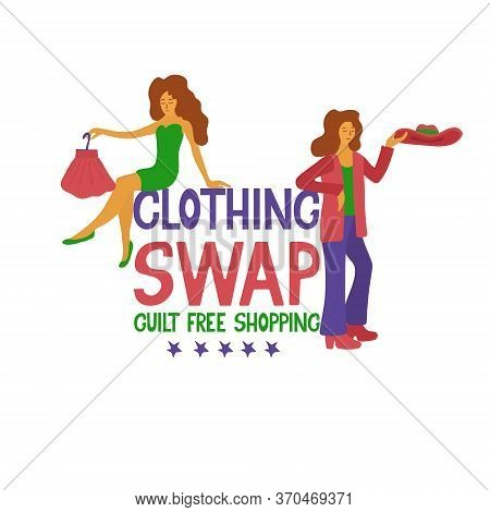 Clothing Swap, Guilt Free Shopping. Hand Drawn Lettering And Vector Illustration Isolated On White B