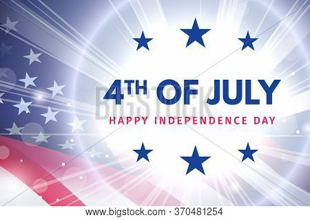 Independence Day 4 Th July. Happy Independence Day Of Usa With Glow Flash And Flag. Fourth Of July C