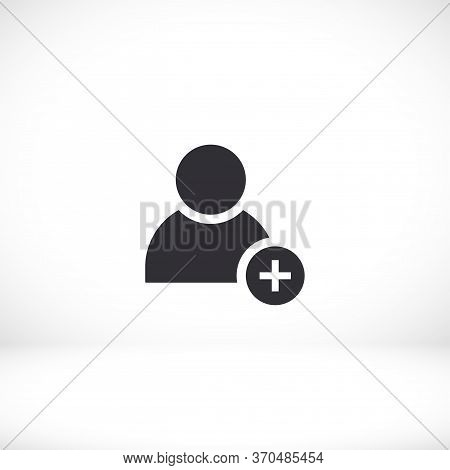 Add Friend Icon. Person To Add. Man With A Plus. Eps 10 Vector. Flat Design. The Work Is Done For Yo