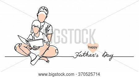Happy Fathers Day Vector Background, Web Banner, Poster. Man And Boy Read A Book Together. One Conti