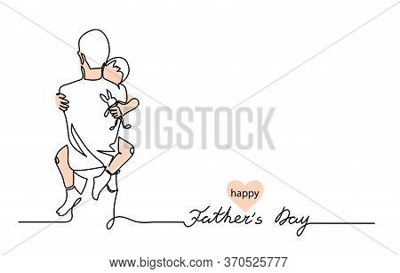 Hugs Of A Father With A Child. One Continuous Line Drawing Banner, Background, Poster With Family Em