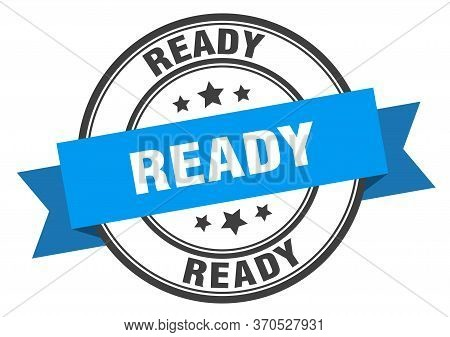 Ready Label. Readyround Band Sign. Ready Stamp