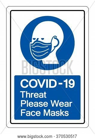 Covid-19 Threat Please Wear Face Masks Symbol Sign, Vector Illustration, Isolate On White Background