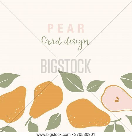 Stylish Vector Card Design With Pear Fruits. Composition Of Trendy Hand Drawn Pears And Leaves For P
