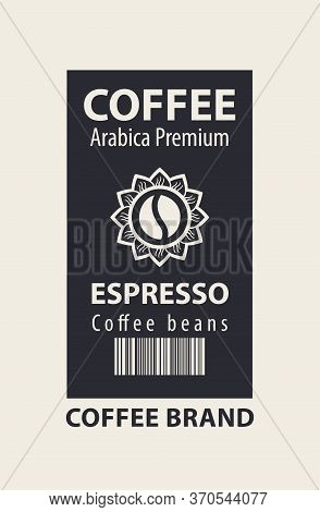 Coffee Label For Coffee Beans. Vector Label With A Decorative Coffee Bean In Flower, Barcode And Wor