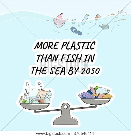 More Plastic Than Fish In The Sea By 2050