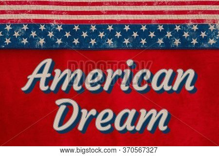 American Dream Type Message With Retro Usa Stars And Stripes Burlap Ribbon On Red Fabric With Stars