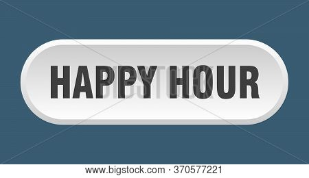 Happy Hour Button. Happy Hour Rounded White Sign. Happy Hour