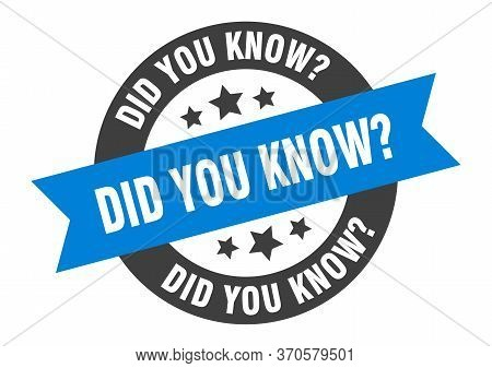 Did You Know Sign. Did You Know Blue-black Round Ribbon Sticker