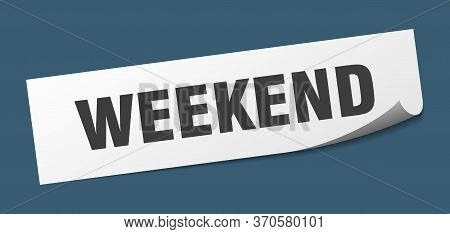 Weekend Sticker. Weekend Square Isolated Sign. Weekend