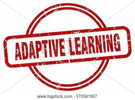 Adaptive Learning Stamp. Adaptive Learning Round Vintage Grunge Sign. Adaptive Learning