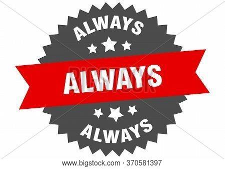 Always Sign. Always Circular Band Label. Round Always Sticker