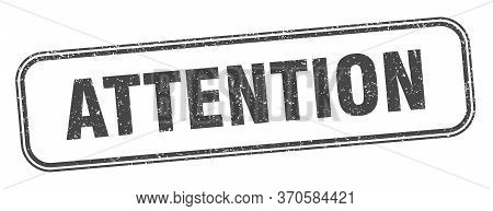 Attention Stamp. Attention Square Grunge Sign. Label