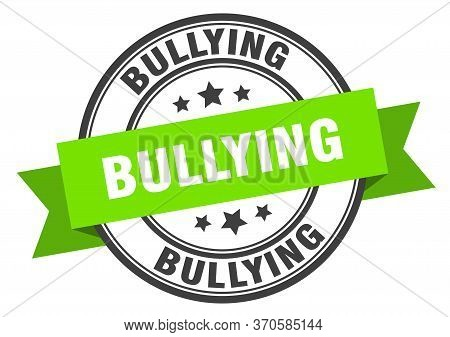 Bullying Label. Bullyinground Band Sign. Bullying Stamp