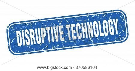 Disruptive Technology Stamp. Disruptive Technology Square Grungy Blue Sign